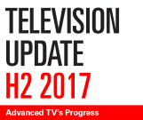 Television Update: H2 2017 Advanced TV's Progress