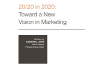 20/20 in 2020: Toward a New Vision in Marketing