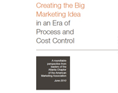 Creating the Big Marketing Idea in an Era of Process and Cost Control